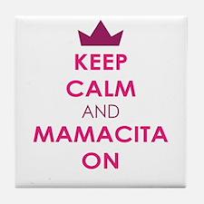 KEEP CALM AND MAMACITA ON Tile Coaster