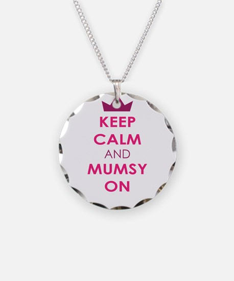 KEEP CALM AND MUMSY ON Necklace