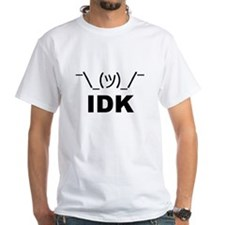 I Don't Know LOL T-Shirt