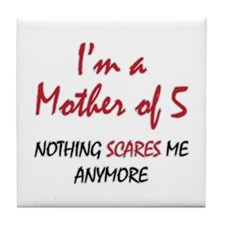 Nothing Scares Mom 5 Tile Coaster
