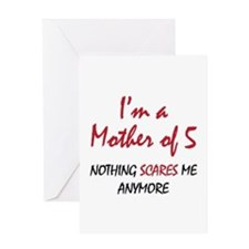 Nothing Scares Mom 5 Greeting Card