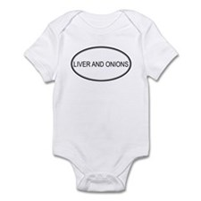 LIVER AND ONIONS (oval) Infant Bodysuit