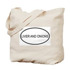 LIVER AND ONIONS (oval) Tote Bag