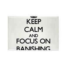 Keep Calm and focus on Banishing Magnets