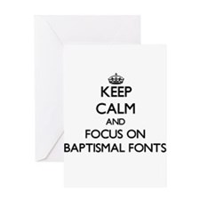 Keep Calm and focus on Baptismal Fonts Greeting Ca