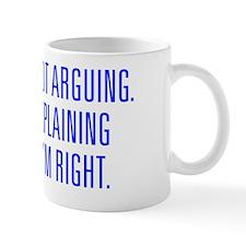 IM-NOT-ARGUING-UNI-BLUE Mug