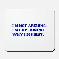 IM-NOT-ARGUING-fresh-blue Mousepad