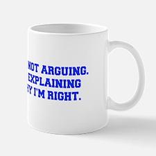 IM-NOT-ARGUING-fresh-blue Mugs
