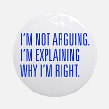 IM-NOT-ARGUING-UNI-BLUE Ornament (Round)