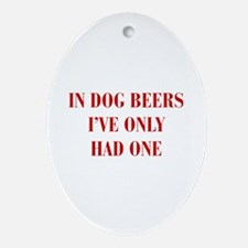 IN-DOG-BEERS-BOD-RED Ornament (Oval)