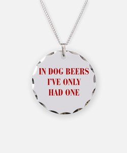 IN-DOG-BEERS-BOD-RED Necklace