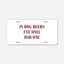 IN-DOG-BEERS-BOD-RED Aluminum License Plate