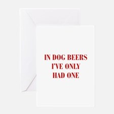 IN-DOG-BEERS-BOD-RED Greeting Cards