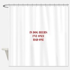 IN-DOG-BEERS-BOD-RED Shower Curtain