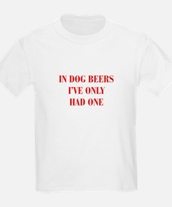 IN-DOG-BEERS-BOD-RED T-Shirt