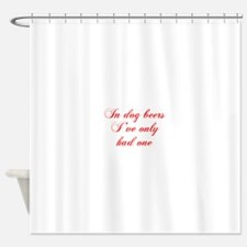 IN-DOG-BEERS-cho-red Shower Curtain