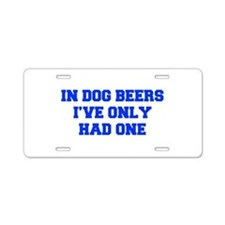 IN-DOG-BEERS-FRESH-BLUE Aluminum License Plate