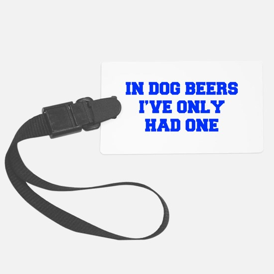 IN-DOG-BEERS-FRESH-BLUE Luggage Tag