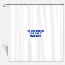 IN-DOG-BEERS-FRESH-BLUE Shower Curtain