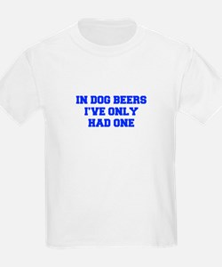 IN-DOG-BEERS-FRESH-BLUE T-Shirt