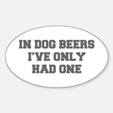 IN-DOG-BEERS-FRESH-GRAY Decal