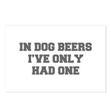 IN-DOG-BEERS-FRESH-GRAY Postcards (Package of 8)