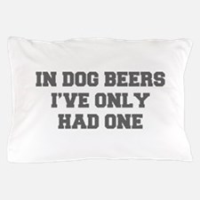 IN-DOG-BEERS-FRESH-GRAY Pillow Case