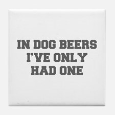 IN-DOG-BEERS-FRESH-GRAY Tile Coaster