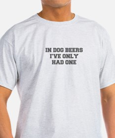 IN-DOG-BEERS-FRESH-GRAY T-Shirt