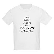 Keep Calm and focus on Baseball T-Shirt