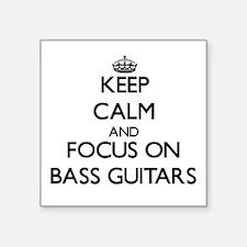 Keep Calm and focus on Bass Guitars Sticker