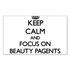 Keep Calm and focus on Beauty Pagents Decal