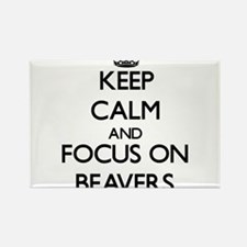 Keep Calm and focus on Beavers Magnets