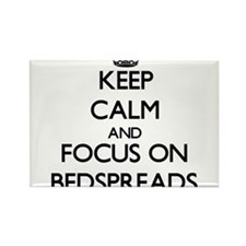 Keep Calm and focus on Bedspreads Magnets