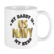 My Daddy Is My Us Navy Hero Mugs