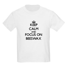 Keep Calm and focus on Beeswax T-Shirt