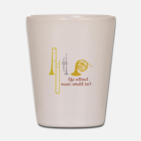Life Without Music PGbn01117b Shot Glass