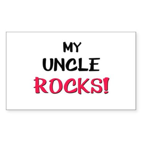 My UNCLE ROCKS! Rectangle Sticker