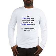 My I Hate You Face Long Sleeve T-Shirt