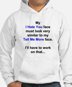My I Hate You Face Hoodie