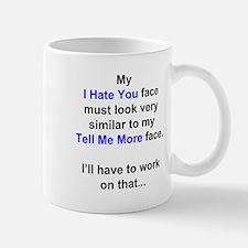 My I Hate You Face Mug