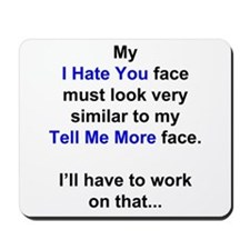 My I Hate You Face Mousepad