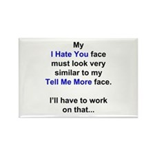 My I Hate You Face Rectangle Magnet