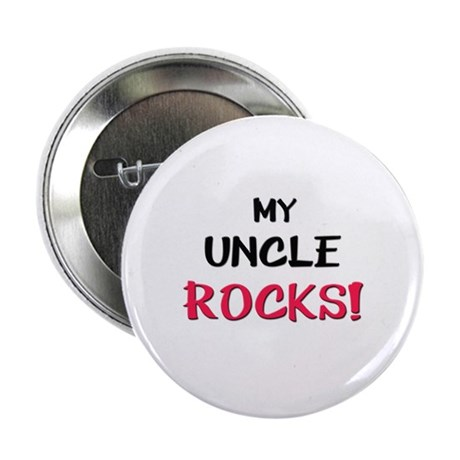 My UNCLE ROCKS! Button
