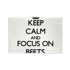 Keep Calm and focus on Beets Magnets