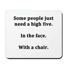 Some People Just Need a High Five Mousepad