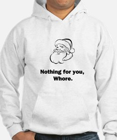 Nothing For You Hoodie