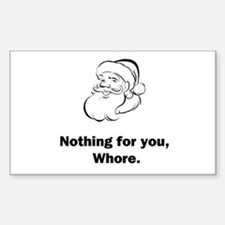 Nothing For You Sticker (Rectangle)