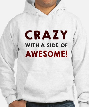 Crazy with a side of awesome Hoodie