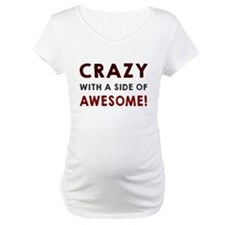 Crazy with a side of awesome Shirt